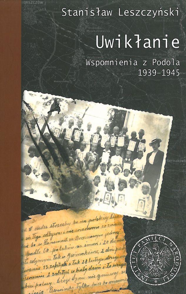 Uwikłani w antypolskie pogromy. Wspomnienia z Podola