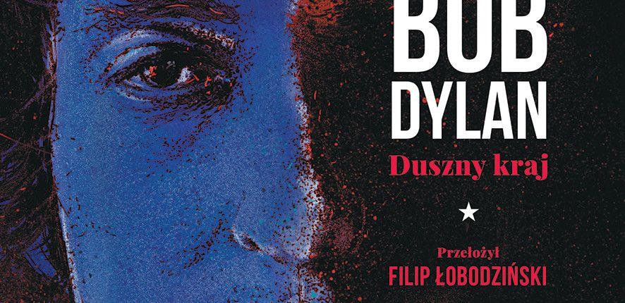 Nadjeżdża już osobowy… Ukazały się wiersze Boba Dylana