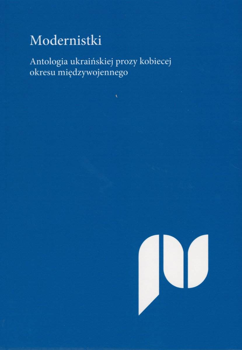 Feminizm i nacjonalizm. Ukraińskie pisarki po polsku