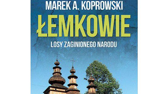Pozytywny obraz Łemków w książce Marka A. Koprowskiego